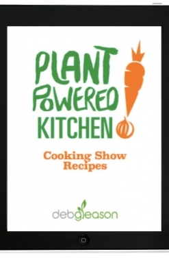 Plant Powered Kitchen Show Recipes