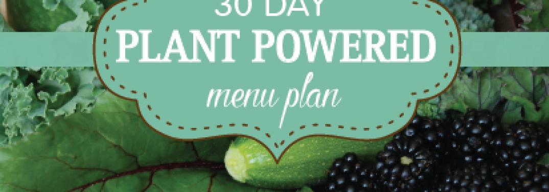 Plant Powered Menu Plan