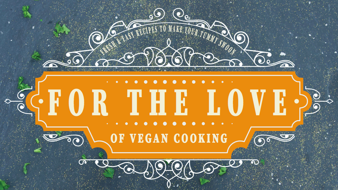 For The Love of Vegan Cooking